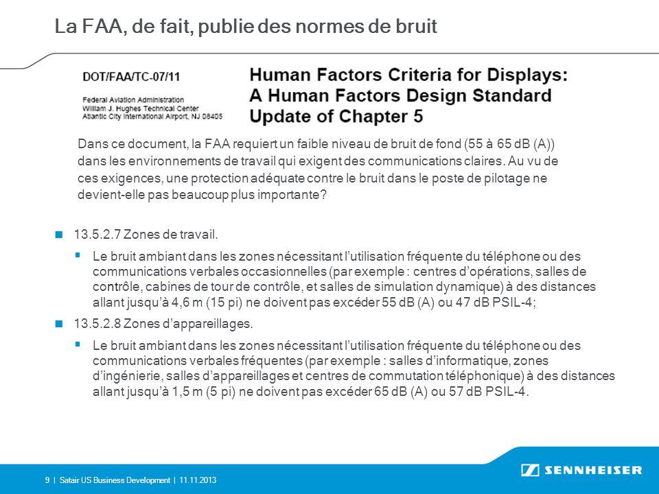 9 |Satair US Business Development | 11.11.2013 La FAA, de fait, publie des normes de bruit 13.5.2.7 Zones de travail.
