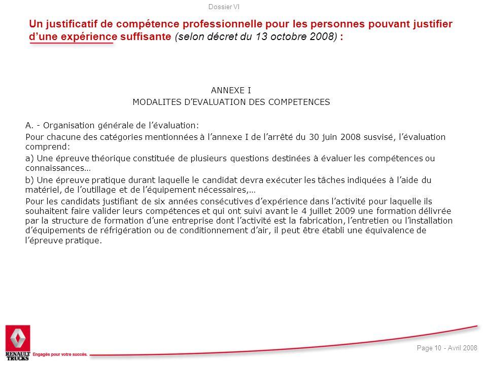 Dossier VI Page 10 - Avril 2008 Un justificatif de compétence professionnelle pour les personnes pouvant justifier dune expérience suffisante (selon d