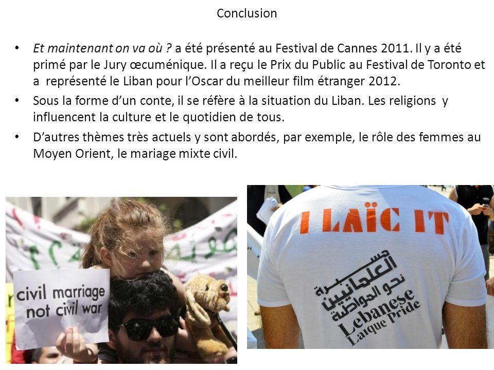 Conclusion Et maintenant on va où ? a été présenté au Festival de Cannes 2011. Il y a été primé par le Jury œcuménique. Il a reçu le Prix du Public au