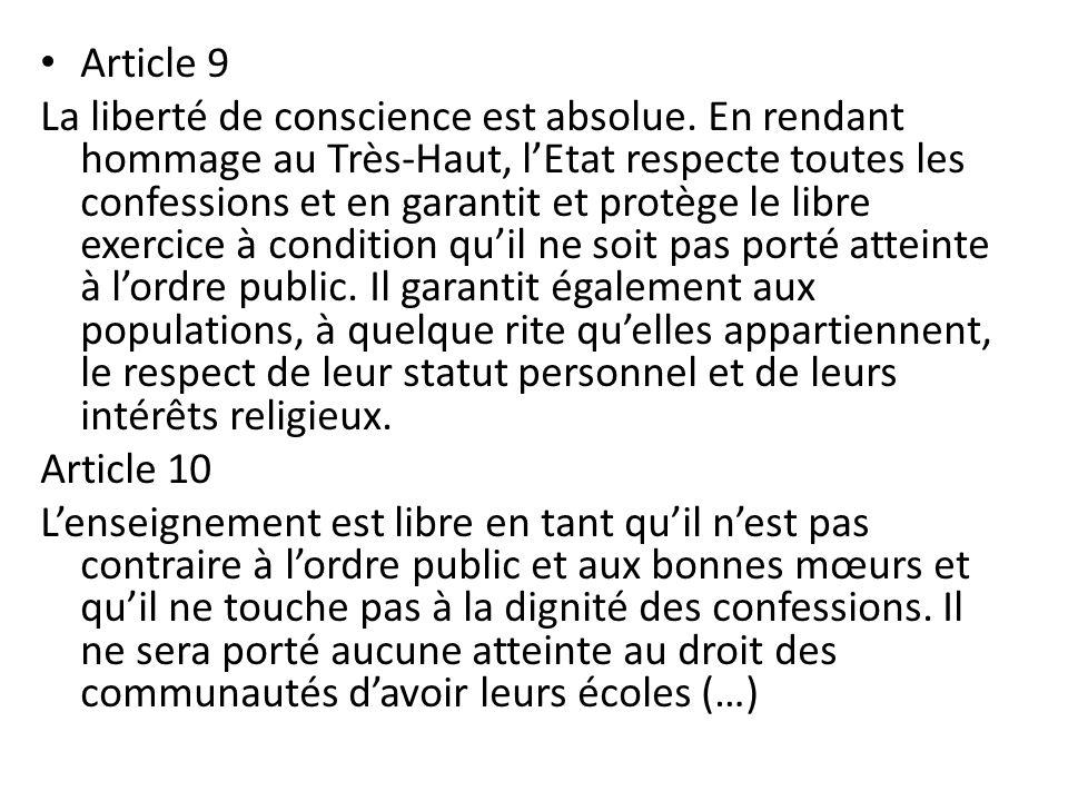 Article 9 La liberté de conscience est absolue. En rendant hommage au Très-Haut, lEtat respecte toutes les confessions et en garantit et protège le li