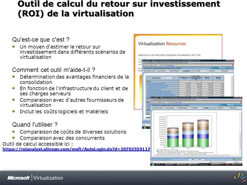 Outil de calcul du retour sur investissement (ROI) de la virtualisation https://roianalyst.alinean.com/msft/AutoLogin.do?d=307025591178580657 https://