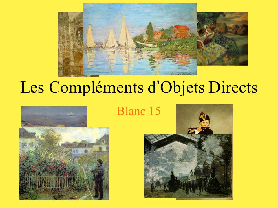 Les Compléments d Objets Directs Blanc 15