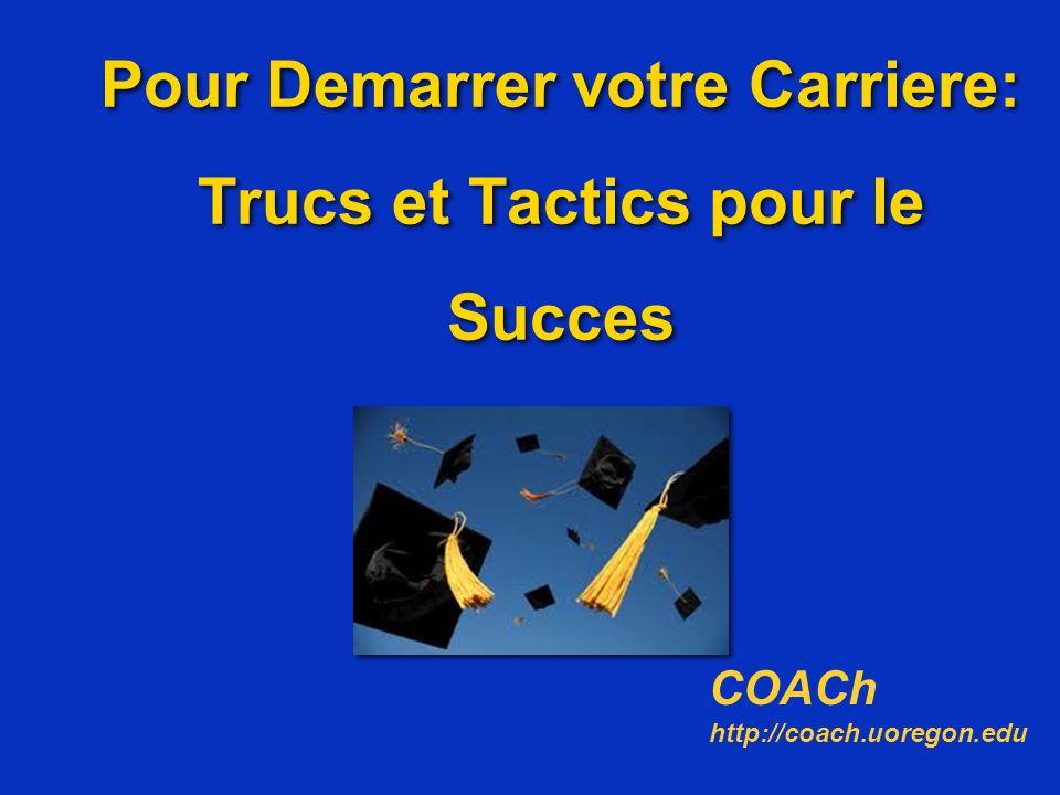 Pour Demarrer votre Carriere: Trucs et Tactics pour le Succes COACh http://coach.uoregon.edu