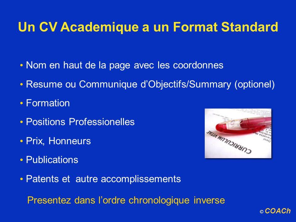 Un CV Academique a un Format Standard Presentez dans lordre chronologique inverse Nom en haut de la page avec les coordonnes Resume ou Communique dObj
