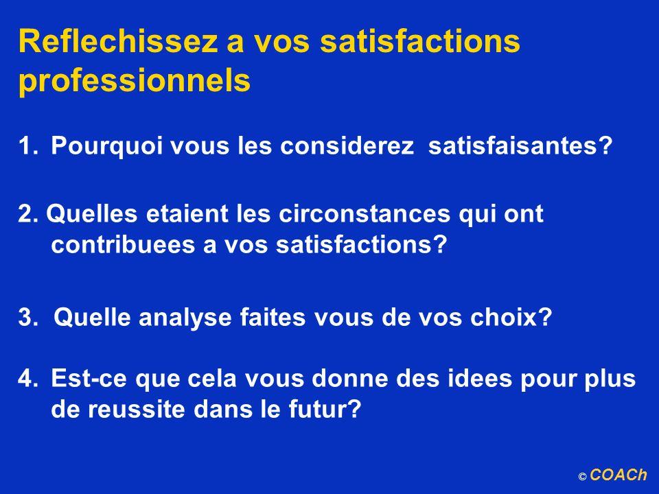 Reflechissez a vos satisfactions professionnels 1.Pourquoi vous les considerez satisfaisantes? 2. Quelles etaient les circonstances qui ont contribuee
