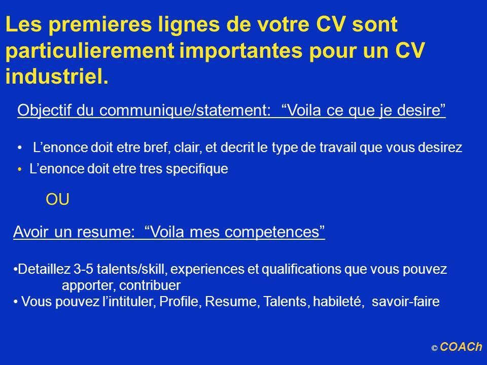 Les premieres lignes de votre CV sont particulierement importantes pour un CV industriel. Objectif du communique/statement: Voila ce que je desire Len