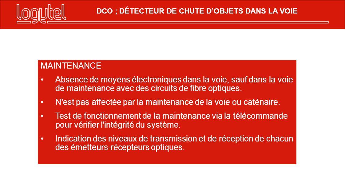 MAINTENANCE Absence de moyens électroniques dans la voie, sauf dans la voie de maintenance avec des circuits de fibre optiques. N'est pas affectée par