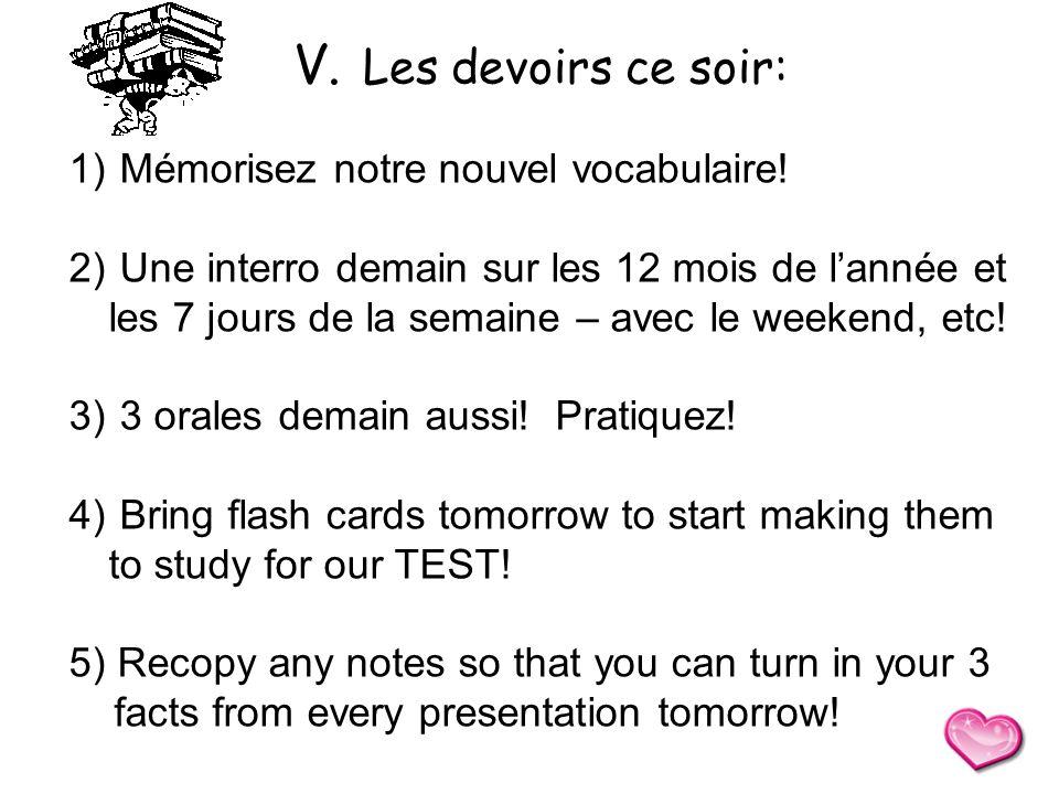 Les devoirs ce soir: V. 1) Mémorisez notre nouvel vocabulaire! 2) Une interro demain sur les 12 mois de lannée et les 7 jours de la semaine – avec le