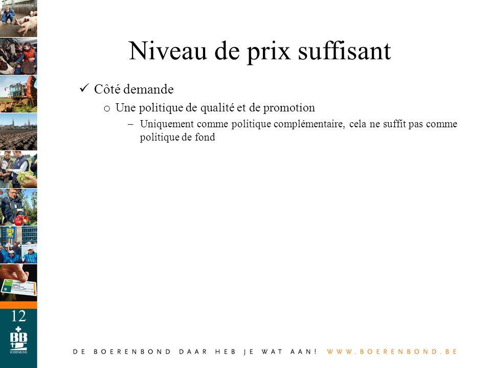12 Côté demande o Une politique de qualité et de promotion –Uniquement comme politique complémentaire, cela ne suffit pas comme politique de fond Nive