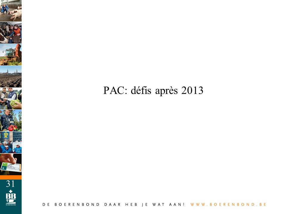 31 PAC: défis après 2013