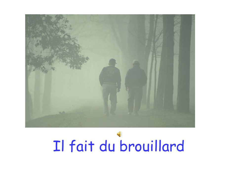 Il fait du brouillard