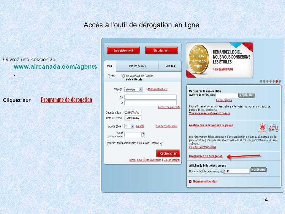 Ouvrez une session au www.aircanada.com/agents. Cliquez sur Accès à l'outil de dérogation en ligne 4