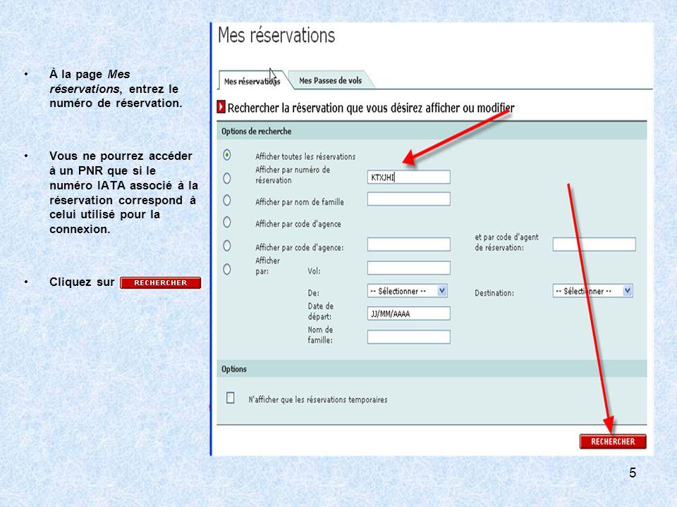 À la page Réservation de vol, vous trouverez les éléments suivants : -Numéro de réservation -Date de création -Contact principal -Statut de la réservation -Options cliquables -Itinéraire (au bas de la page) Cliquez sur 6