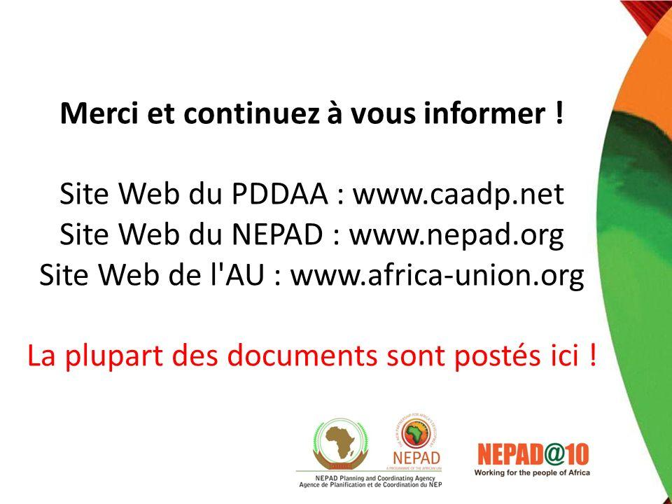 Merci et continuez à vous informer ! Site Web du PDDAA : www.caadp.net Site Web du NEPAD : www.nepad.org Site Web de l'AU : www.africa-union.org La pl