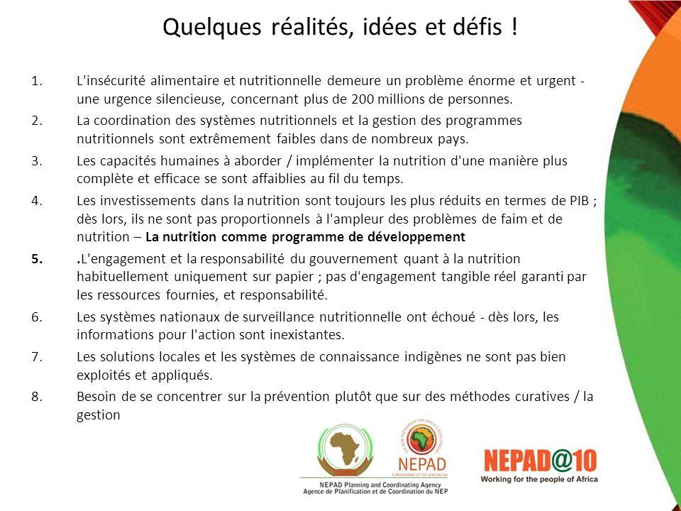Quelques réalités, idées et défis ! 1.L'insécurité alimentaire et nutritionnelle demeure un problème énorme et urgent - une urgence silencieuse, conce