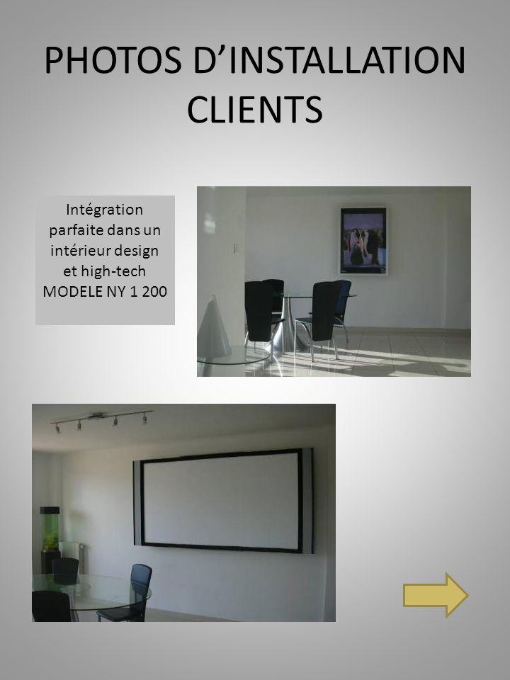PHOTOS DINSTALLATION CLIENTS Intégration parfaite dans un intérieur design et high-tech MODELE NY 1 200