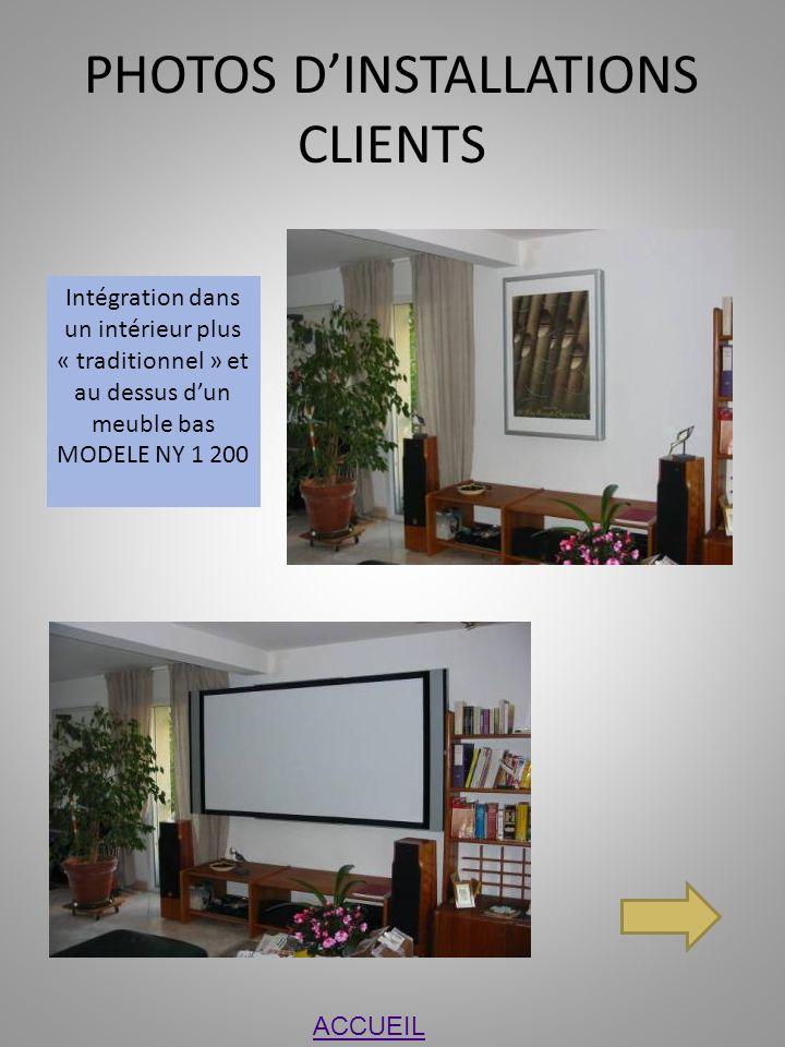 PHOTOS DINSTALLATIONS CLIENTS Intégration dans un intérieur plus « traditionnel » et au dessus dun meuble bas MODELE NY 1 200 ACCUEIL