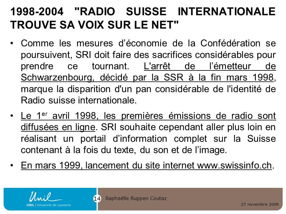27 novembre 2009 Raphaëlle Ruppen Coutaz 14 1998-2004