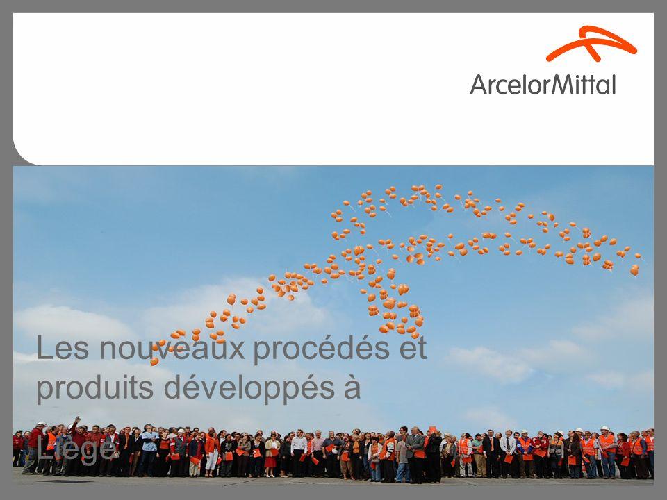 Liège in ArcelorMittal Les nouveaux procédés et produits développés à Liège
