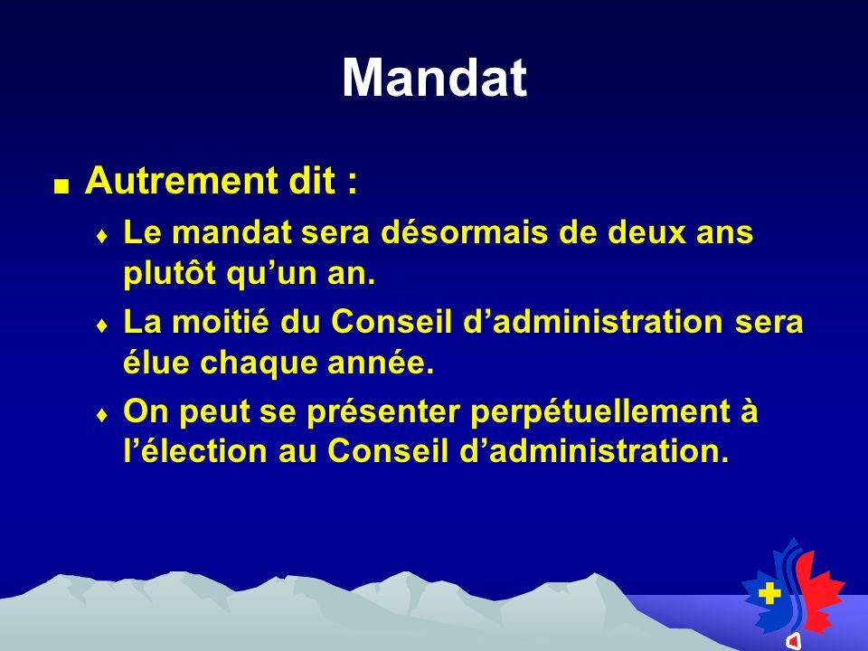 Mandat Autrement dit : Le mandat sera désormais de deux ans plutôt quun an.