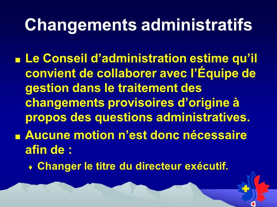 Le Conseil dadministration estime quil convient de collaborer avec lÉquipe de gestion dans le traitement des changements provisoires dorigine à propos des questions administratives.