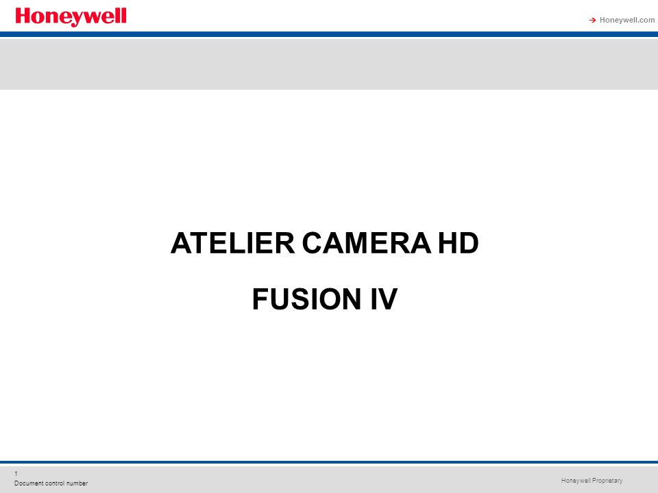 Honeywell Proprietary Honeywell.com 1 Document control number ATELIER CAMERA HD FUSION IV