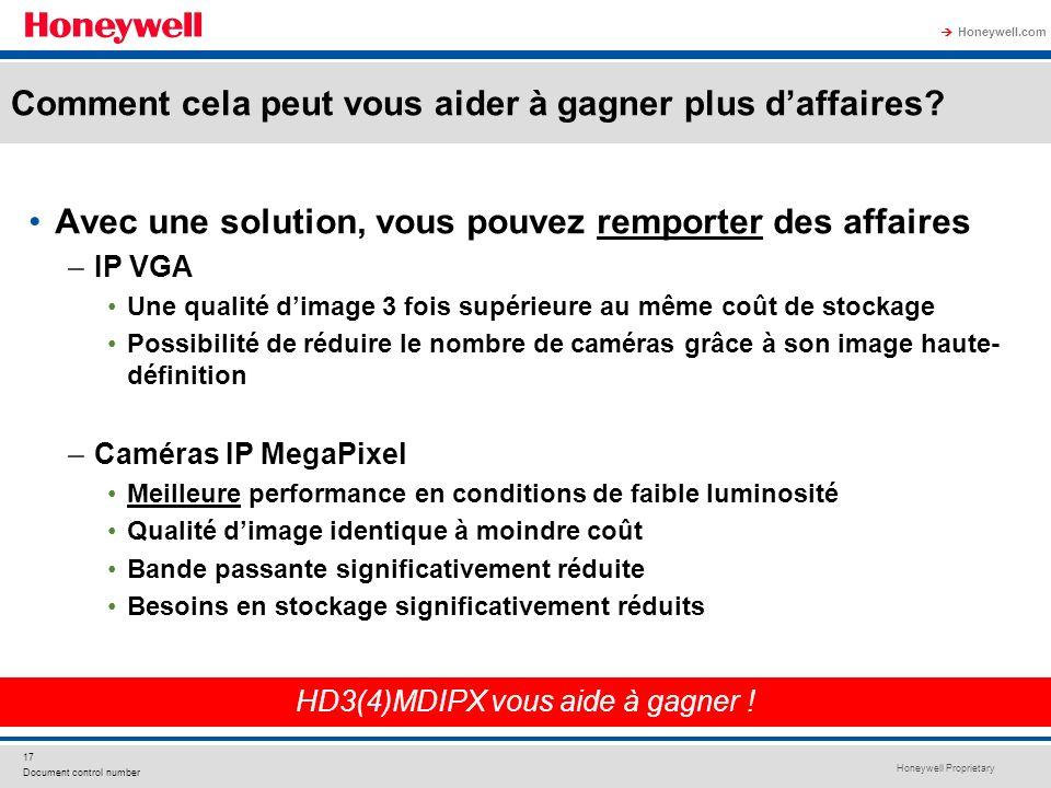 Honeywell Proprietary Honeywell.com 17 Document control number Avec une solution, vous pouvez remporter des affaires –IP VGA Une qualité dimage 3 fois