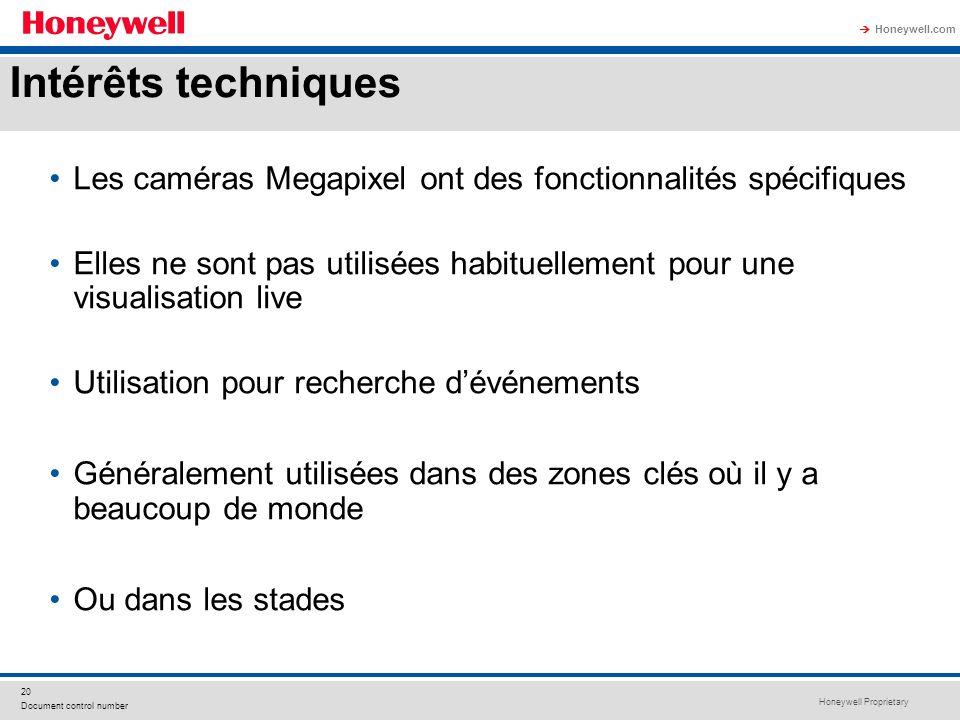 Honeywell Proprietary Honeywell.com 20 Document control number Les caméras Megapixel ont des fonctionnalités spécifiques Elles ne sont pas utilisées h