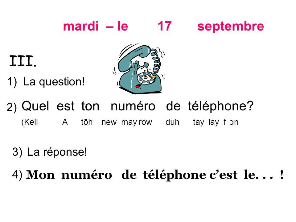 Quel est ton numéro de téléphone.(Kell A tõh new may row duh tay lay f כn La question.