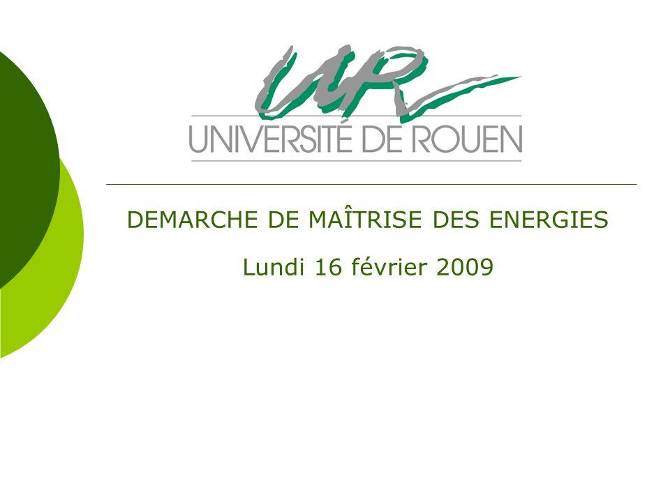 DEMARCHE DE MAÎTRISE DES ENERGIES Lundi 16 février 2009