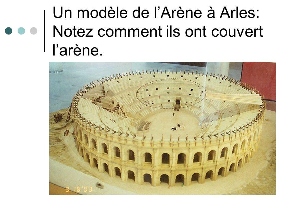 Un modèle de lArène à Arles: Notez comment ils ont couvert larène.