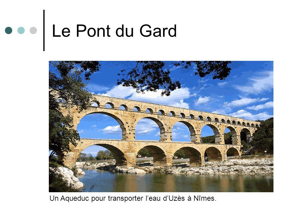 Le Pont du Gard Un Aqueduc pour transporter leau dUzès à Nîmes.