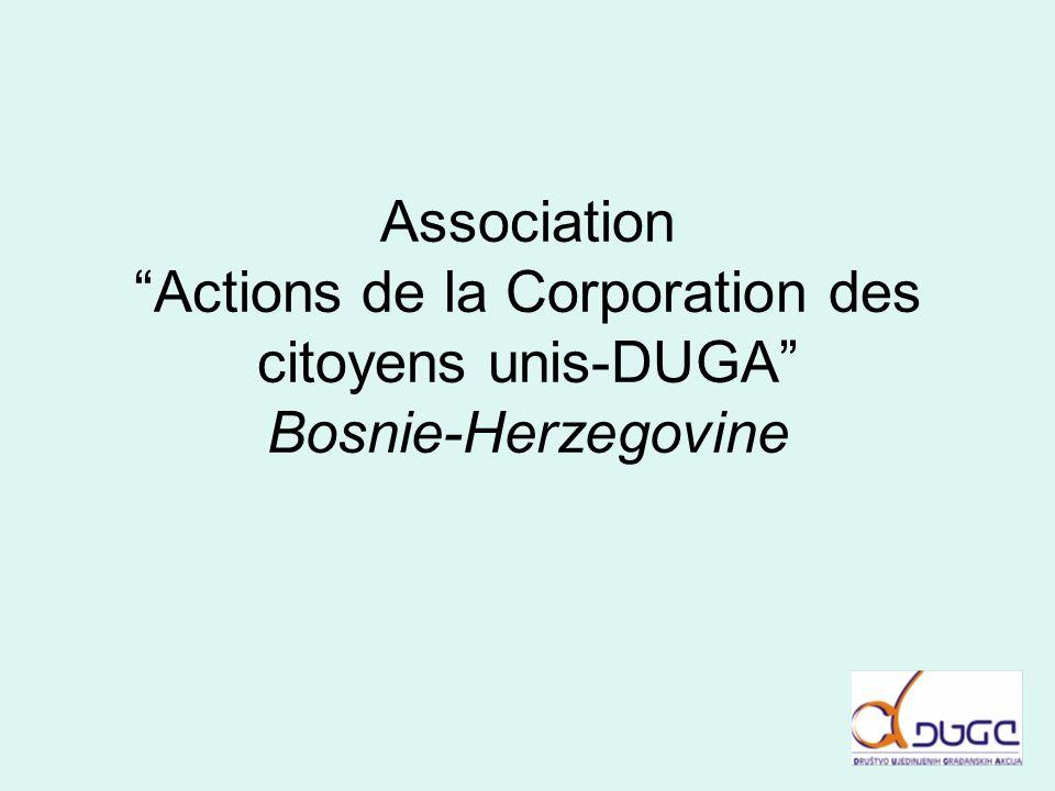 AssociationActions de la Corporation des citoyens unis-DUGA Bosnie-Herzegovine