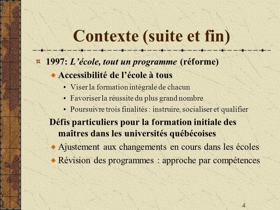 4 Contexte (suite et fin) 1997: Lécole, tout un programme (réforme) Accessibilité de lécole à tous Viser la formation intégrale de chacun Favoriser la