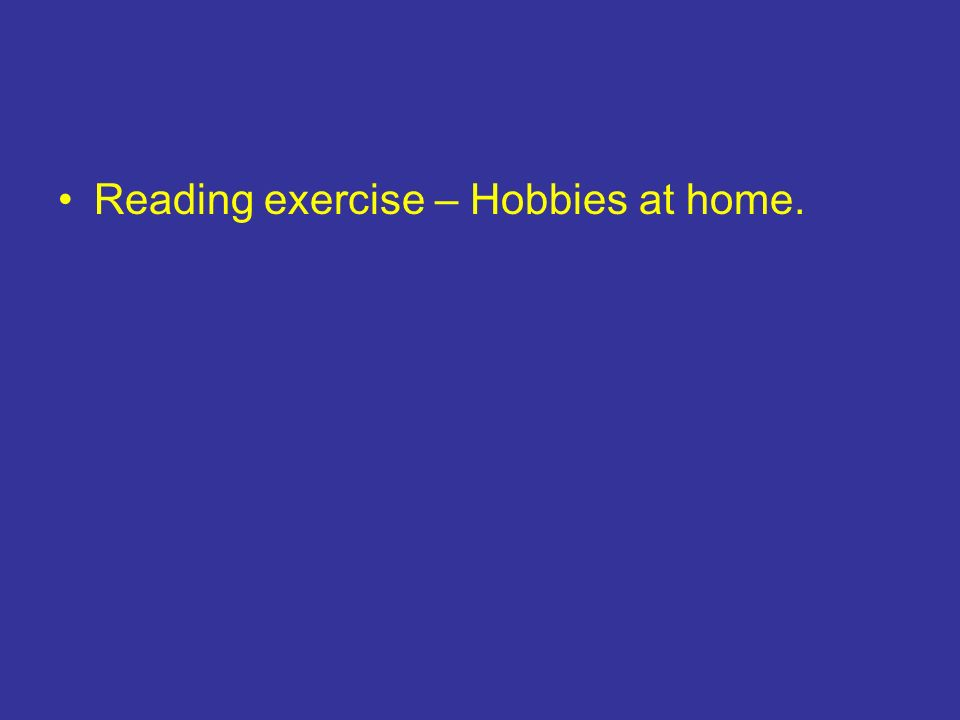 Reading exercise – Hobbies at home.
