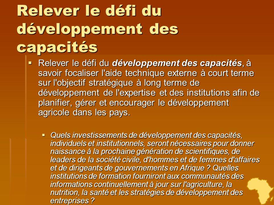 Relever le défi du développement des capacités Relever le défi du développement des capacités, à savoir focaliser l'aide technique externe à court ter