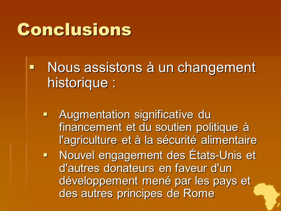 Conclusions Nous assistons à un changement historique : Nous assistons à un changement historique : Augmentation significative du financement et du so