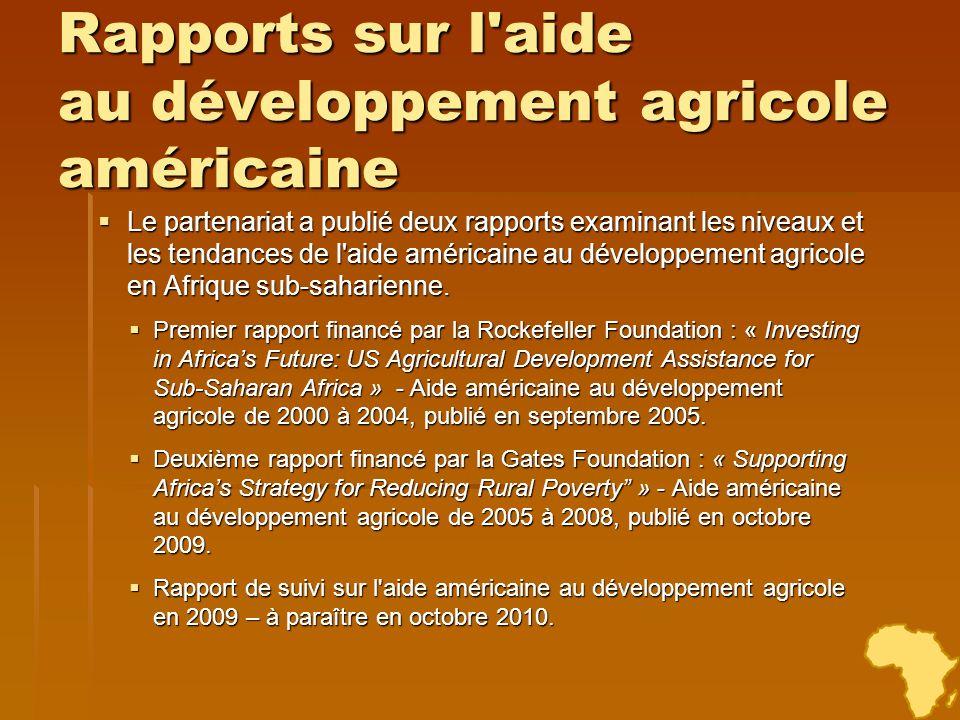 Rapports sur l'aide au développement agricole américaine Le partenariat a publié deux rapports examinant les niveaux et les tendances de l'aide améric