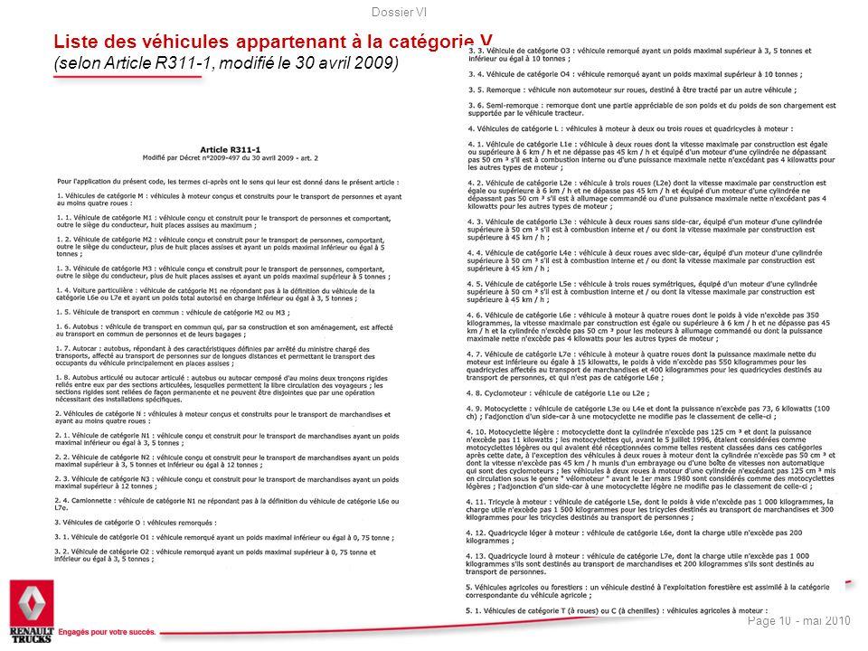 Dossier VI Page 10 - mai 2010 Liste des véhicules appartenant à la catégorie V (selon Article R311-1, modifié le 30 avril 2009)