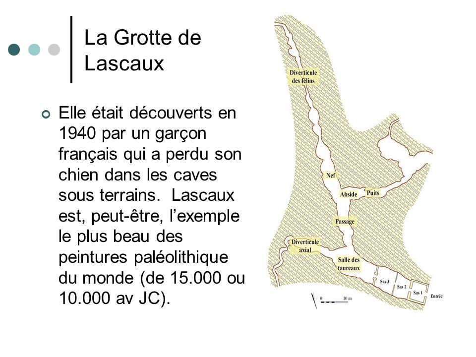 La Grotte de Lascaux Elle était découverts en 1940 par un garçon français qui a perdu son chien dans les caves sous terrains. Lascaux est, peut-être,
