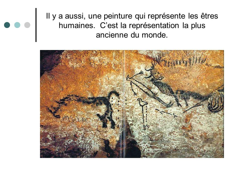 Il y a aussi, une peinture qui représente les êtres humaines. Cest la représentation la plus ancienne du monde.