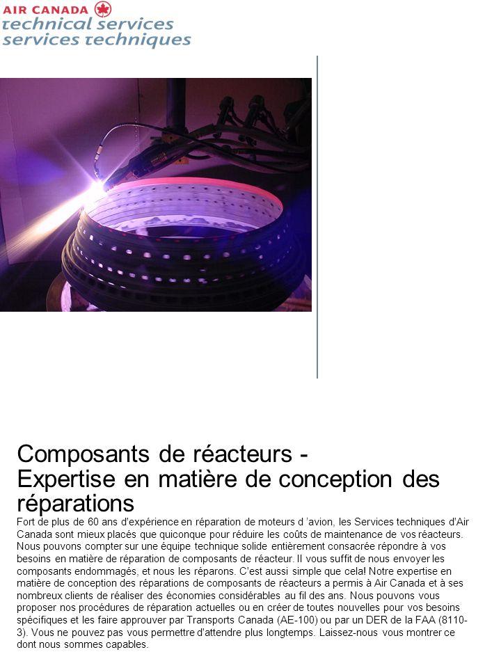 Composants de réacteurs - Expertise en matière de conception des réparations Fort de plus de 60 ans d'expérience en réparation de moteurs d avion, les