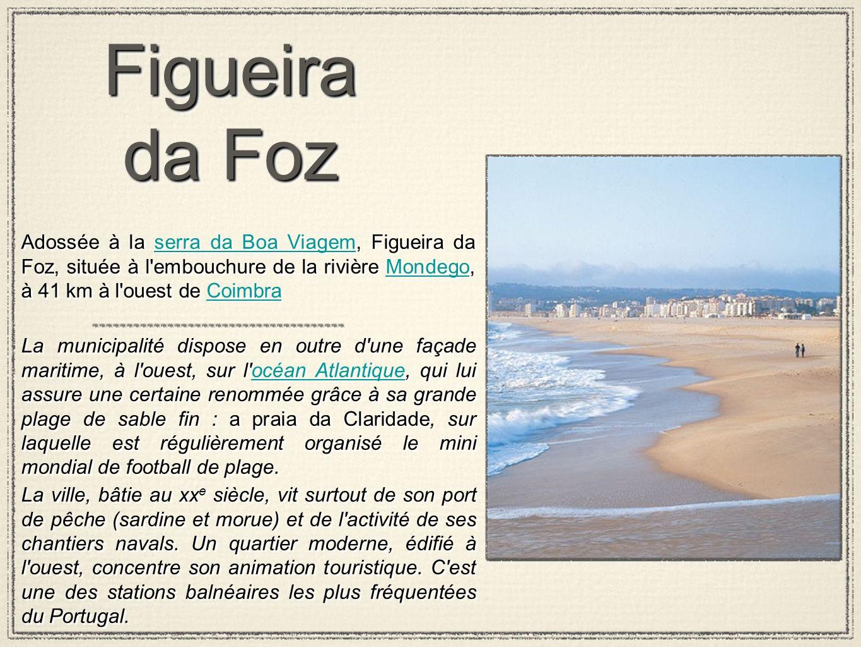 Figueira da Foz Adossée à la serra da Boa Viagem, Figueira da Foz, située à l'embouchure de la rivière Mondego, à 41 km à l'ouest de Coimbraserra da B
