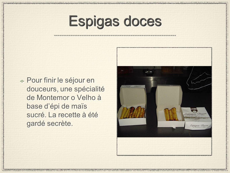 Espigas doces Pour finir le séjour en douceurs, une spécialité de Montemor o Velho à base dépi de maïs sucré. La recette à été gardé secrète.