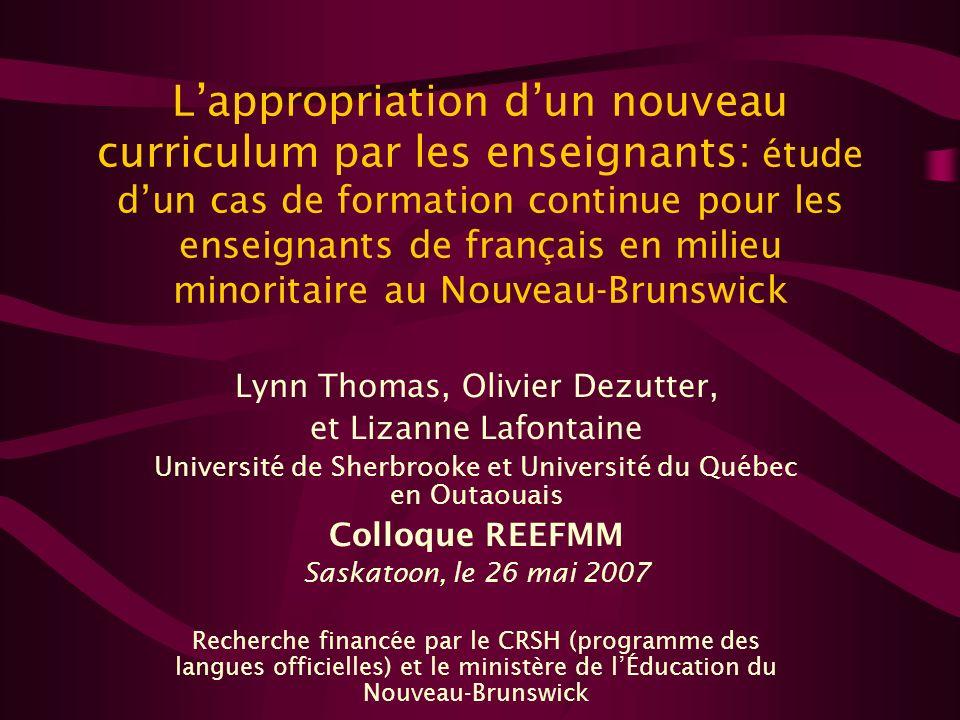 Lappropriation dun nouveau curriculum par les enseignants: étude dun cas de formation continue pour les enseignants de français en milieu minoritaire