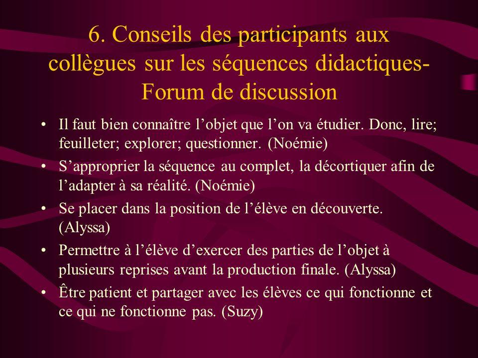 6. Conseils des participants aux collègues sur les séquences didactiques- Forum de discussion Il faut bien connaître lobjet que lon va étudier. Donc,
