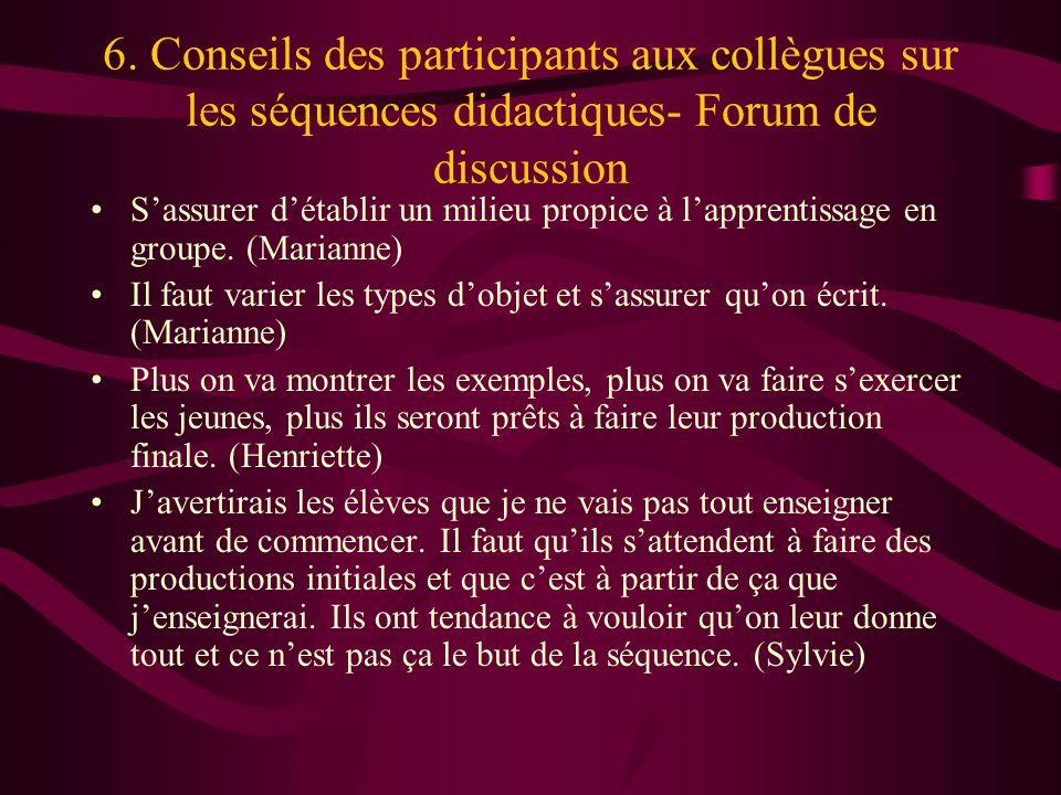 6. Conseils des participants aux collègues sur les séquences didactiques- Forum de discussion Sassurer détablir un milieu propice à lapprentissage en