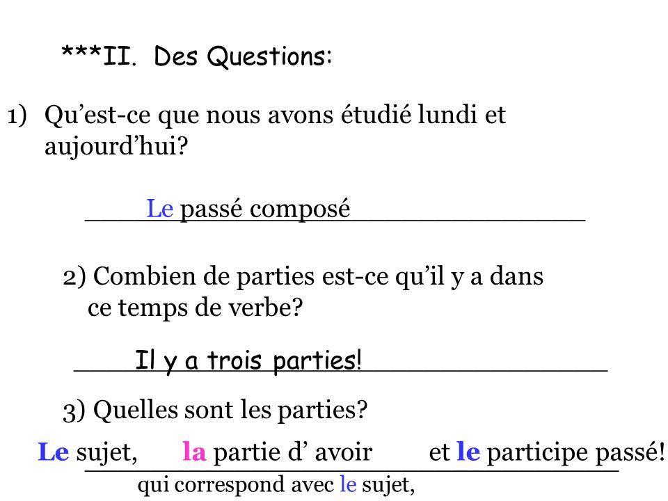 ***II.Des Questions: 1)Quest-ce que nous avons étudié lundi et aujourdhui.
