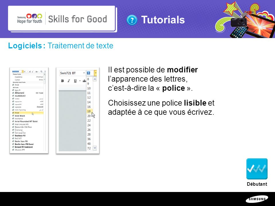 Copyright ©: 1995-2011 SAMSUNG & Samsung Hope for Youth. All rights reserved Tutorials Logiciels : Traitement de texte Il est possible de modifier lap