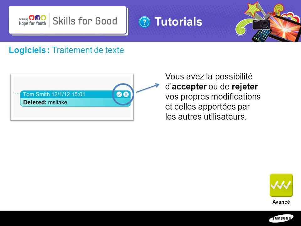 Copyright ©: 1995-2011 SAMSUNG & Samsung Hope for Youth. All rights reserved Tutorials Logiciels : Traitement de texte Vous avez la possibilité daccep